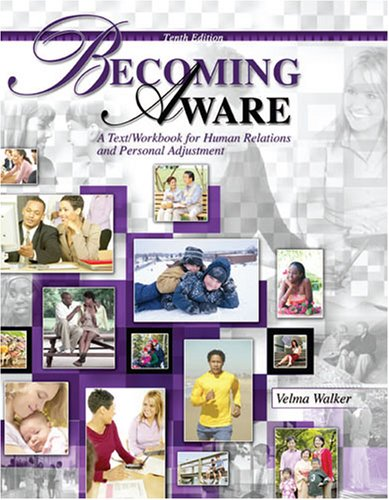 Becoming Aware A Text/Workbook for Human Relations and Personal Adjustment 10th 2007 (Revised) edition cover