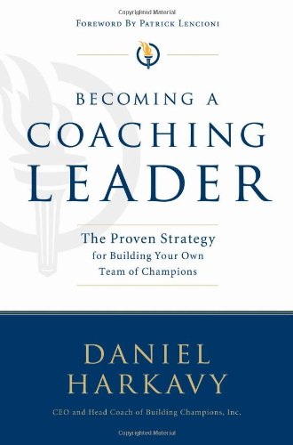 Becoming a Coaching Leader The Proven System for Building Your Own Team of Champions  2007 edition cover