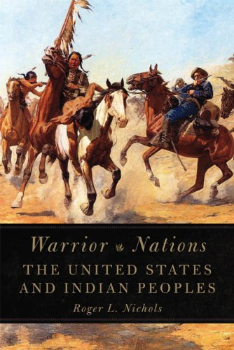 Warrior Nations The United States and Indian Peoples  2013 9780806143828 Front Cover