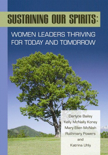 Sustaining Our Spirits : Women Leaders Thriving for Today and Tomorrow  2008 edition cover