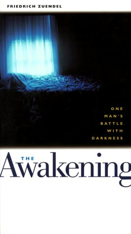 Awakening One Man's Battle with Darkness  1999 9780874869828 Front Cover