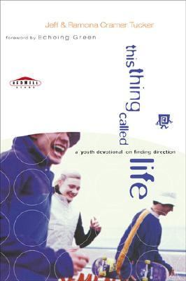 This Thing Called Life A Youth Devotional on Finding Direction  1998 (Revised) 9780877884828 Front Cover