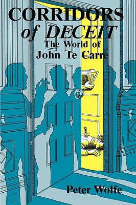 Corridors of Deceit The World of John Le Carre  1987 9780879723828 Front Cover