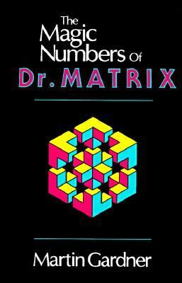 Magic Numbers of Dr. Matrix  Revised  9780879752828 Front Cover