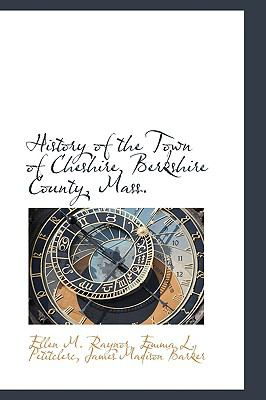 History of the Town of Cheshire, Berkshire County, Mass.:   2009 edition cover