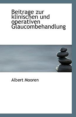 Beitrage Zur Klinischen und Operativen Glaucombehandlung N/A 9781113352828 Front Cover