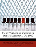 art Th��tral Congres International De 1900  N/A 9781113787828 Front Cover