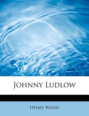Johnny Ludlow  N/A 9781115866828 Front Cover