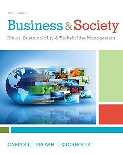 Business & Society: Ethics, Sustainability & Stakeholder Management  2017 9781305959828 Front Cover