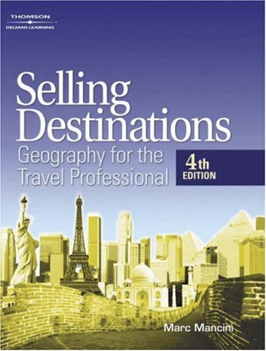 Selling Destinations Geography for the Travel Professional 4th 2004 (Revised) edition cover