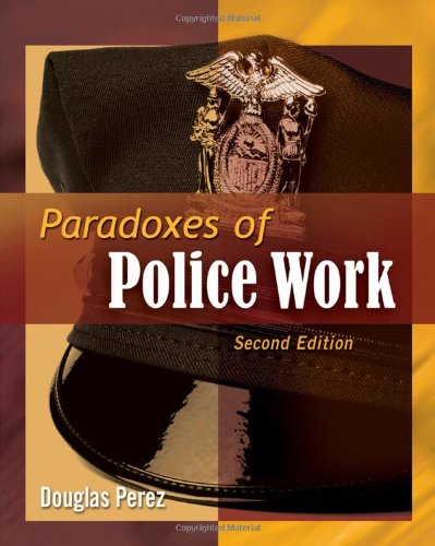 Paradoxes of Police Work  2nd 2011 edition cover