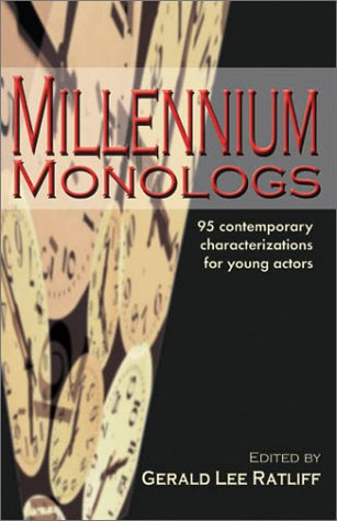 Millennium Monologs 95 Contemporary Characterizations for Young Actors  2002 9781566080828 Front Cover