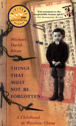 Things That Must Not Be Forgotten A Childhood in Wartime China N/A edition cover