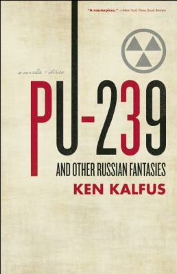 PU-239 and Other Russian Fantasies  N/A edition cover