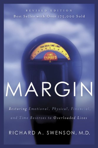 Margin Restoring Emotional, Physical, Financial, and Time Reserves to Overloaded Lives  2004 edition cover