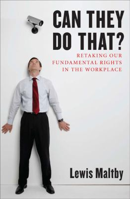 Can They Do That? Retaking Our Fundamental Rights in the Worldplace  2010 edition cover