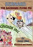 Bernard the Backward-flying Pig in 'Chicken Jail'  0 edition cover