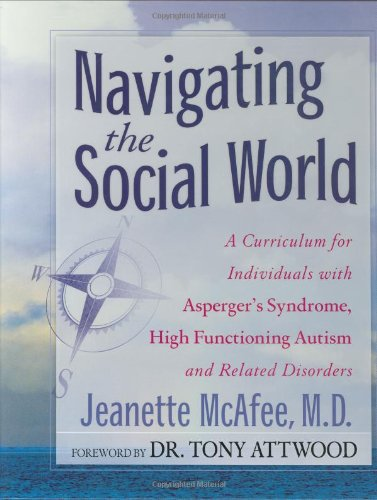 Navigating the Social World A Curriculum for Educating Individuals with Asperger's Syndrome and High Functioning Autism N/A edition cover