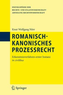 Romanisch-Kanonisches Prozessrecht Erkenntnisverfahren Erster Instanz in Civilibus  2012 edition cover
