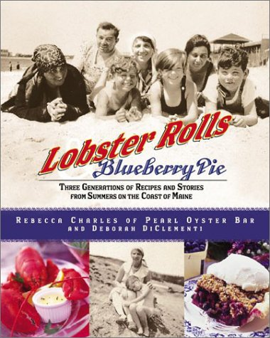 Lobster Rolls and Blueberry Pie Three Generations of Recipes and Stories from Summers on the Coast of Maine  2003 9780060515829 Front Cover