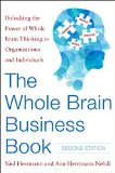 Whole Brain Business Book Unlockingthe Power of Whole Brain Thinking in Organizations and Individuals 2nd 2015 edition cover