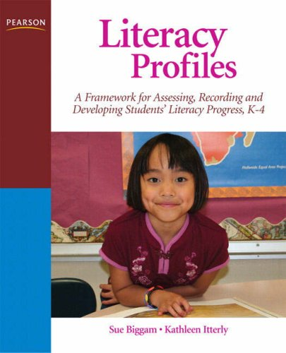 Literacy Profiles A Framework to Guide Assessment, Instructional Strategies and Intervention, K-4  2009 9780132380829 Front Cover