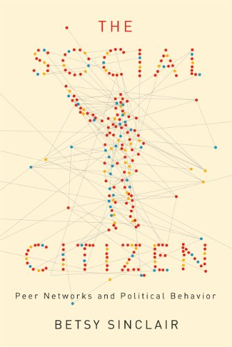 Social Citizen Peer Networks and Political Behavior  2012 9780226922829 Front Cover