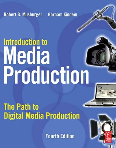 Introduction to Media Production The Path to Digital Media Production 4th 2009 (Revised) edition cover