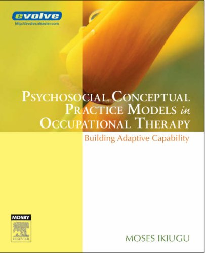 Psychosocial Conceptual Practice Models in Occupational Therapy Building Adaptive Capability  2007 edition cover