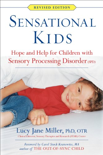 Sensational Kids Hope and Help for Children with Sensory Processing Disorder (Spd) N/A edition cover