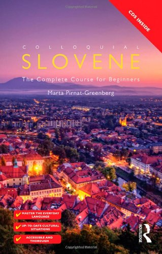 Colloquial Slovene The Complete Course for Beginners 2nd 2012 (Revised) edition cover