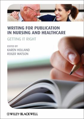 Writing for Publication in Nursing and Healthcare Getting It Right 2nd 2012 edition cover