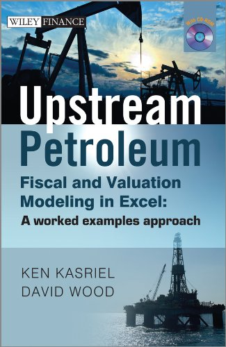 Upstream Petroleum Fiscal and Valuation Modeling in Excel A Worked Examples Approach  2013 9780470686829 Front Cover
