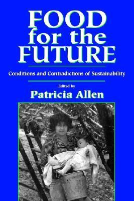 Food for the Future Conditions and Contradictions of Sustainability  1993 9780471580829 Front Cover