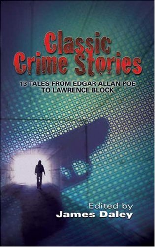 Classic Crime Stories 13 Tales from Edgar Allan Poe to Lawrence Block  2007 9780486456829 Front Cover