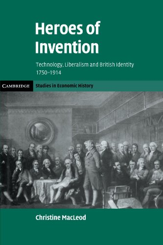 Heroes of Invention Technology, Liberalism and British Identity, 1750-1914  2010 9780521153829 Front Cover
