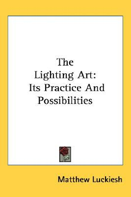 Lighting Art : Its Practice and Possibilities N/A edition cover