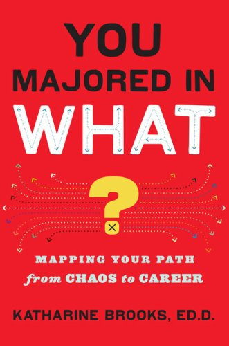 You Majored in What? Mapping Your Path from Chaos to Career  2010 edition cover