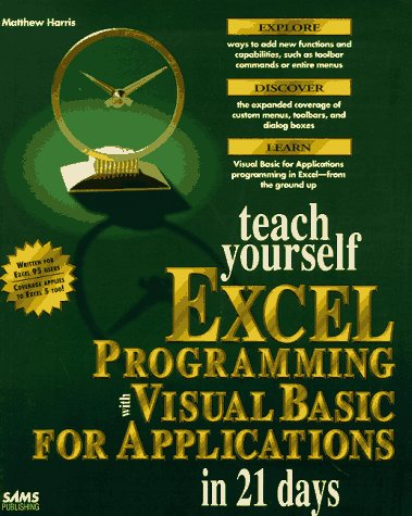 Teach Yourself Excel Programming with Visual Basic for Applications in 21 Days  2nd 1996 9780672307829 Front Cover