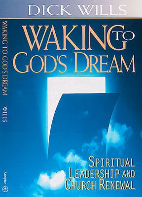 Waking to God's Dream Spiritual Leadership and Church Renewal N/A edition cover
