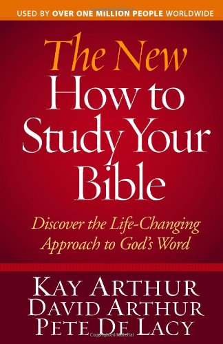 New How to Study Your Bible Discover the Life-Changing Approach to God's Word  2010 edition cover