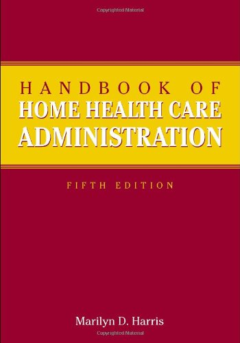 Handbook of Home Health Care Administration  5th 2010 (Revised) edition cover