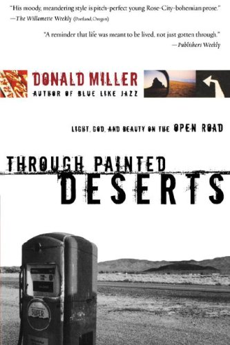 Through Painted Deserts Light, God, and Beauty on the open Road  2005 edition cover
