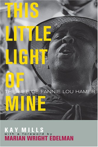 This Little Light of Mine The Life of Fannie Lou Hamer  1993 9780813191829 Front Cover