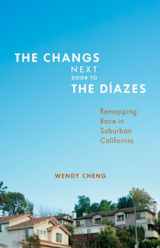 Changs Next Door to the D�azes Remapping Race in Suburban California  2013 edition cover
