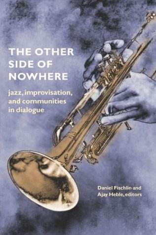 Other Side of Nowhere Jazz, Improvisation, and Communities in Dialogue  2004 edition cover