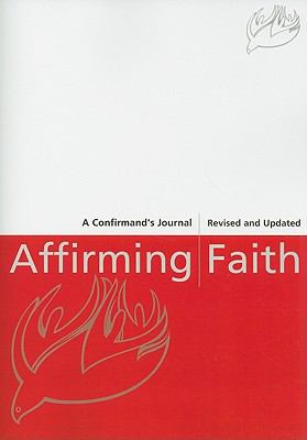 Affirming Faith: A Confirmand's Journal  2007 edition cover