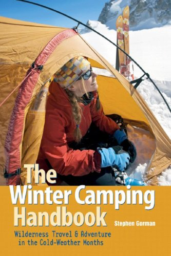 Winter Camping Handbook Wilderness Travel and Adventure in the Cold Weather Months  2007 (Revised) 9780881507829 Front Cover