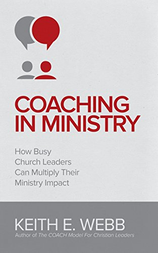 Coaching in Ministry How Busy Church Leaders Can Multiply Their Ministry Impact  2015 9780966565829 Front Cover