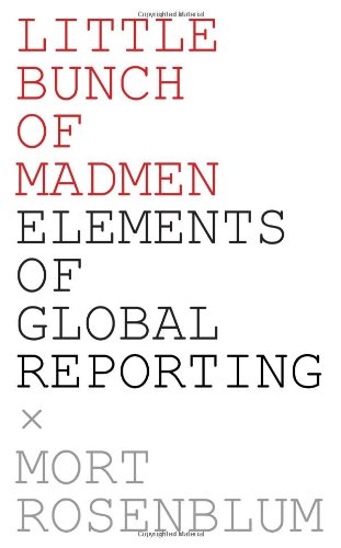 Little Bunch of Madmen Elements of Global Reporting  2010 edition cover